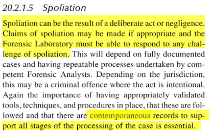 Spoliation - Contemporaneous records to support all stages of the processing of the case is essential