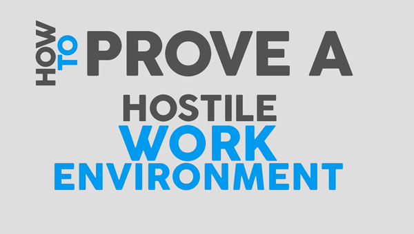 Video on How to Prove a Hostile Workplace